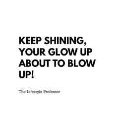 Going down my timeline everyday and connecting with so many people I can see so much hard work being put out. Keep shining fam, your glow up is about to blow up! Don't change the formula just yet. Shine Quotes, Up Quotes, Girl Quotes, Woman Quotes, Positive Quotes, Quotes About Shining, Dark Wallpaper, Wallpaper Quotes, Le Moral