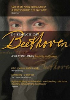 In Search of Beethoven (2009) Phil Grabsky, award-winning director of In Search of Mozart, lenses this feature length, in-depth look at Ludwig van Beethoven, which features new insights into the composer's life and music, and excerpts from more than 60 live performances. Performers and musical authorities interviewed for the film include Sir Roger Norrington, Claudio Abbado, Ronald Brautigam, Hélène Grimaud, Vadim Repin, Janine Jansen, Lars Vogt and Emanuel Ax.