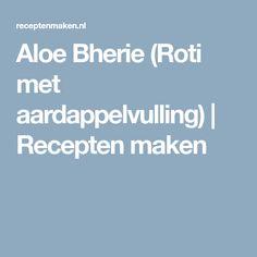 Aloe Bherie (Roti met aardappelvulling) | Recepten maken
