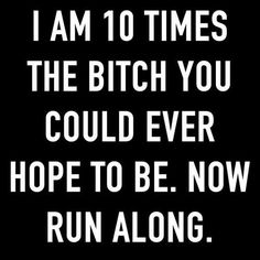 Funny pictures, videos and gifs updated all day long. Submit your funny content and get featured on NextHaha Bitch Quotes, Sassy Quotes, Badass Quotes, Sarcastic Quotes, Quotes To Live By, Me Quotes, Funny Quotes, The Words, Queen Quotes