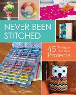 """""""Never Been Stitched: 45 No-Sew & Low-Sew Projects"""" is out! 