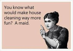 You know what would make house cleaning way more fun?     A maid!     Try Maid Brigade of Portland! 503-492-0197! ✓