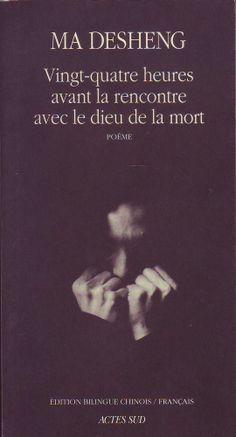 #littérature #poésie : 24 Heures Avant La Rencontre Avec Le Dieu de la mort - Ma-desheng (bilingue). Peintre, poète et calligraphe, né à Pékin en 1952, Ma Desheng fut en 1979, avec une vingtaine d'artistes indépendants, à l'origine du groupe des Etoiles. Au printemps 1986, à l'invitation de trois fondations — Cartier, CIRCA, Royaumont —, il s'est installé en France. Depuis, il vit et travaille à Paris. L'œuvre picturale de Ma Desheng a été exposée dans divers musées et galeries - (...).