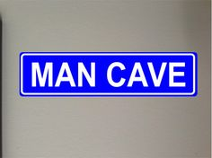 Man Cave Blue Aluminum Street sign outdoor by GreenMountainVinyl, $13.95