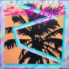 Smooth Nights, by Miami Vice