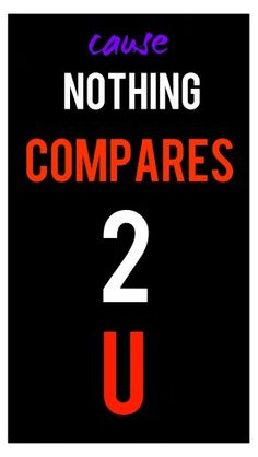 Prince : Nothing compares 2 u.