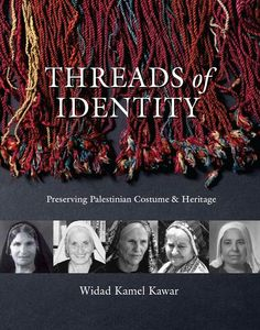 Threads of identity by Widad Kawar.A Rare publication on Palestinian embroidery