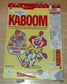 Kaboom cereal - gag! Plus, it has a clown on it. What was I thinking?!