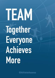 TEAM: Together Everyone Achieves More #Teamwork