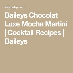 Baileys Chocolat Luxe Mocha Martini | Cocktail Recipes | Baileys