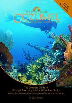 Diving Guide: Cozumel, Cancun & The Riviera Maya 2003