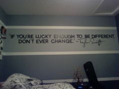 What a neat idea for a quote on bedroom wall!!! Probably not a Taylor Swift quote, but I love the stripes & quote!