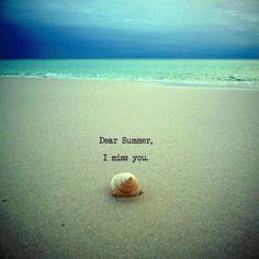 Dear Summer, I Miss You!!