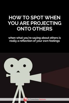Do you know when you are projecting your feelings onto others? Learn how to spot this.
