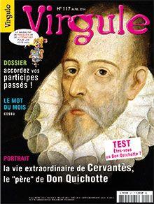 """Dossier : l'accord du participe passé  Portrait : la vie extraordinaire de Miguel de Cervantès  Le mot du mois : """"cossu"""""""