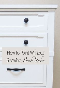 How To Paint Furniture Without Showing Brush Strokes. #paintingfurniture