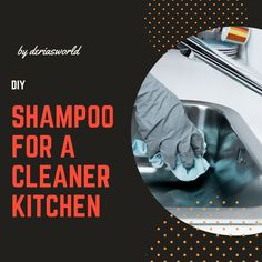 Easy kitchen cleaning with shampoo Auto Follower, Diy Shampoo, Sparkling Clean, Kitchen Cleaning, Spin, Make It Yourself, Easy, Blog, How To Make