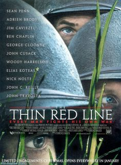 The Thin Red Line: Malick's flawed but beautiful ode to the horrors of war, based on the novel by James Jones. With Sean Penn, Jim Caviezel, Adrien Brody, Clooney and Travolta.