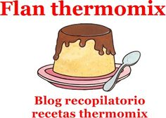 flan thermomix Chocolate Milka, Charlie Brown, Tasty, Cooking, Recipes, Blog, Mousse, Microwaves, Sweet