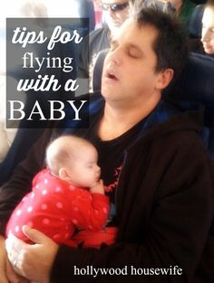 Travel tips for flying with a baby (from a mom who has done it dozens of times). | Hollywood Housewife