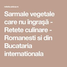 Sarmale vegetale care nu îngraşă - Retete culinare - Romanesti si din Bucataria internationala Tzatziki, Jamie Oliver, Good Food, Cooking Recipes, Vegan, Avocado, Cakes, Cream, Sweet Treats