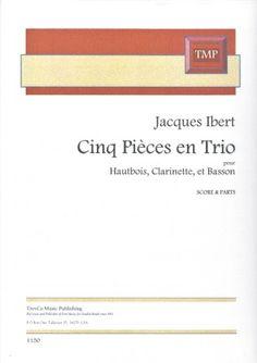 Ibert, Jacques. Cinq Pièces en Trio : pour hautbois, clarinette, et basson.