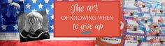 The art of knowing when to give up