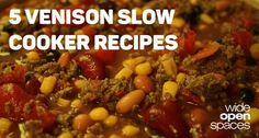 Just in time for fall hunting season, check out these mouth-watering venison recipes perfect for your crock pot.