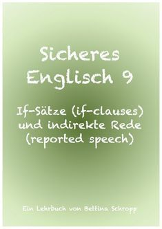 Sicheres Englisch If-Sätze (if-clauses) und indirekte Rede (reported speech) Learning English Online, Teaching English, Improve English, Learn English, Type 1, Indirect Speech, Types Of Sentences, Kindergarten Lesson Plans, Work From Home Opportunities