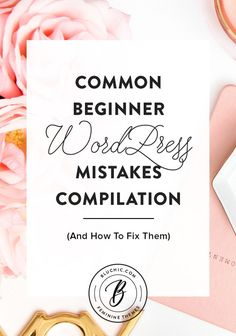 We've compiled our best tips on avoiding the most common beginner WordPress mistakes and exactly how (and why! Learn Wordpress, Wordpress Guide, How To Start A Blog, How To Find Out, Web Design, Blog Design, Wordpress Website Design, Wordpress Template, Blogger Tips