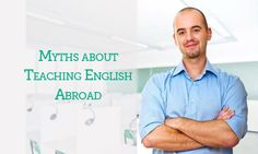 Myths about Teaching English Abroad