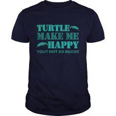 4bba7891 Turtle T Shirt Designs · Turtle make me happy tee shirts and hoodies. Shop  Now! Tags: ninja turtle