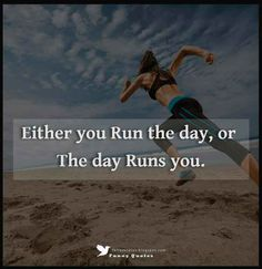 """""""Either you run the day, or the day runs you."""" – Jim Rohn"""