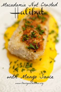 Macadamia Nut Crusted Halibut with Mango Sauce | The Organic Kitchen ...