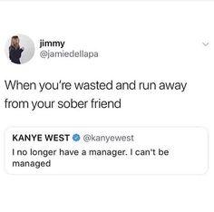 Waterbed, Running Away, Sober, Kanye West, Management