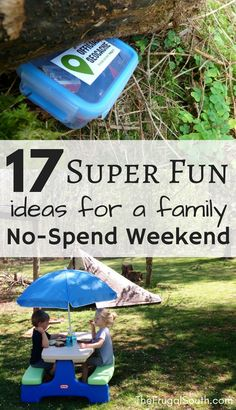 Lots of fun and creative ways to actually enjoy a no-spend weekend as a family