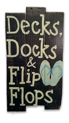 Decks, Docks, and Flip Flops Hand Crafted Rustic Wood Sign - The Lake Bum Company #WoodCraftsJewelry