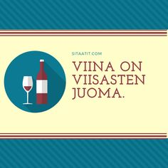 Viina on viisasten juoma sanonta ja sitaatti Chart