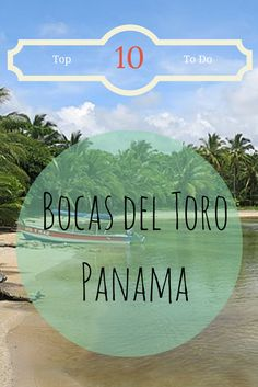 Just a Pack's Top Ten Things to do in Bocas Del Toro Panama