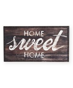 Look what I found on #zulily! 'Home Sweet Home' Wall Art by Foreside #zulilyfinds