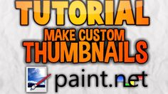 How To Make GREAT Free Custom Thumbnails - Paint.NET - YouTube
