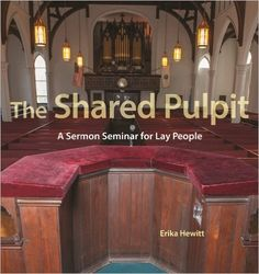 The Shared Pulpit: A Sermon Seminar for Lay People (Paperback): Erika A Hewitt: 9781558967229: Amazon.com: Books
