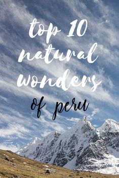 We have spent over 3 months in Peru and have come up with a list of our Top 10 Natural Wonders Of Peru. We have done a lot of hiking and exploring all over the country and think that our list is quite representative :-) Travel South America and don't miss out on these amazing places. #southamericatravel