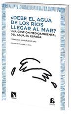 ¿DEBE EL AGUA DE LOS RÍOS LLEGAR AL MAR? : UNA GESTIÓN MEDIOAMBIENTAL DEL AGUA EN ESPAÑA. Magdaleno Mas, Fernando. Repasa los aspectos más complejos del binomio conservación-usos, así como los principales efectos de una gestión que no tenga en cuenta las múltiples interacciones entre agua y medio ambiente. También se abordan los principales riesgos medioambientales de la falta de aportes fluviales al mar, el funcionamiento ecológico de los ríos y su interacción con los ecosistemas litorales…