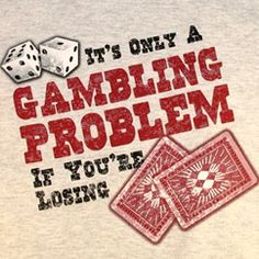 Gambling and Loss