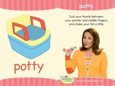 Learn how to sign POTTY. Awesome for potty training! Tuck your thumb between your pointer and middle fingers and shake your fist a little. Sign Language Phrases, Sign Language Interpreter, Learn Sign Language, Libra, Baby Asl, Baby Signing Time, Sign Language For Toddlers, Learn To Sign, British Sign Language