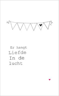 Things are love in the air Words Quotes, Art Quotes, Sayings, Love Words, Beautiful Words, Dutch Words, Dutch Quotes, Quote Prints, Slogan