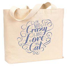 {I'm Not Crazy - Cat Tote Bag} ResQThreads