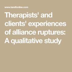 Aim: We explored therapists' and clients' experiences of alliance rupture events for the first 15 sessions of each of eight cases; therapists were each paired with one client who had a personality . Study, Studio, Investigations, Studying, Research, Exploring