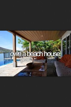 or rent one.....one where I can walk out the door onto a beach